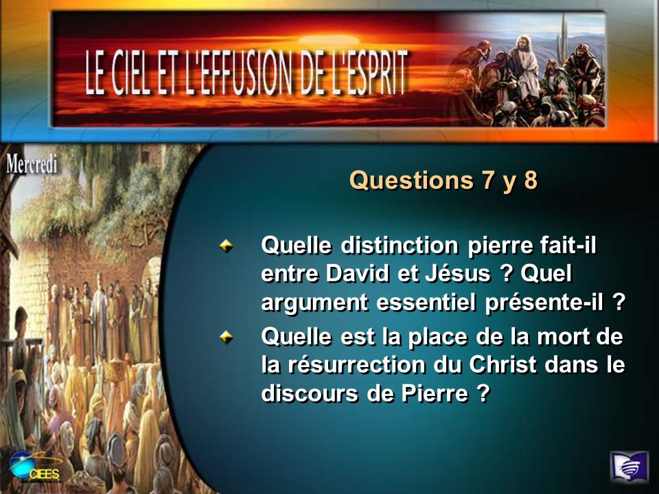 Questions 7 y 8 Quelle distinction pierre fait-il entre David et Jésus Quel argument essentiel présente-il