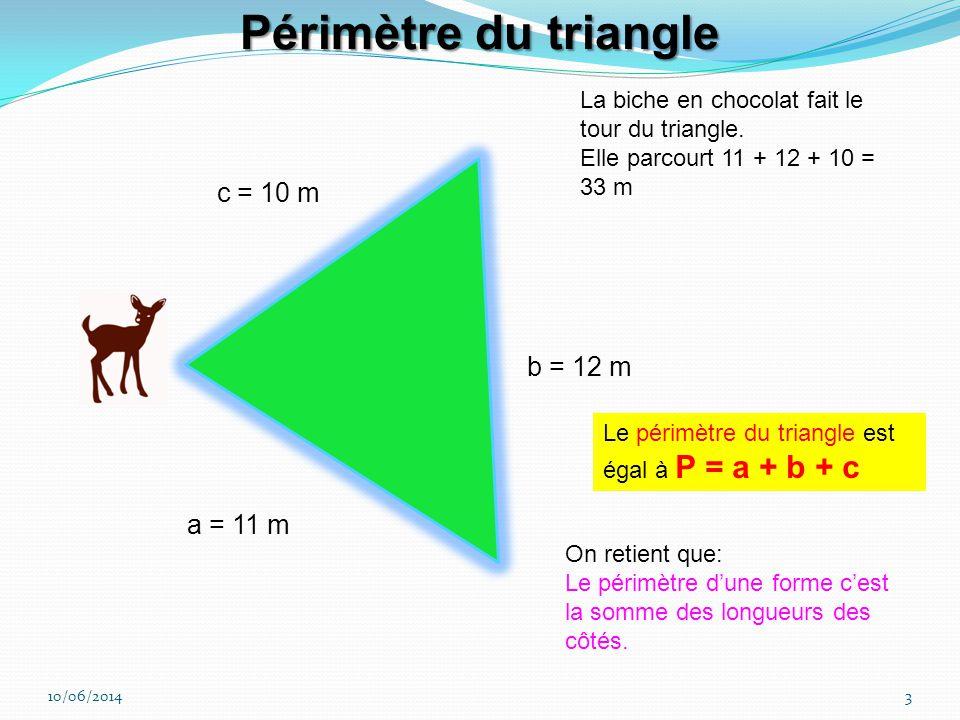 Périmètre du triangle La biche en chocolat fait le tour du triangle.