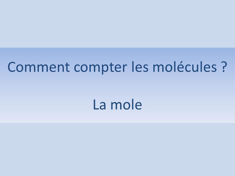 Comment compter les molécules La mole