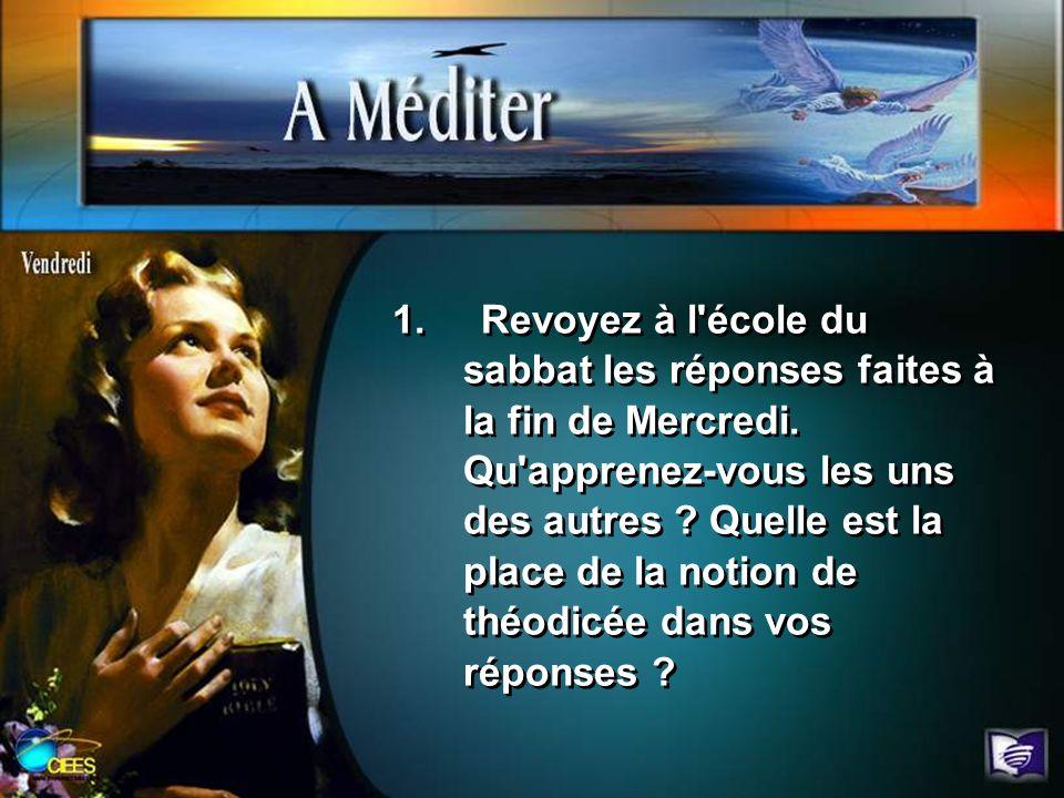 1. Revoyez à l école du sabbat les réponses faites à la fin de Mercredi.