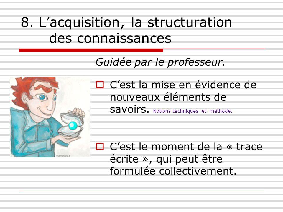 8. L'acquisition, la structuration des connaissances