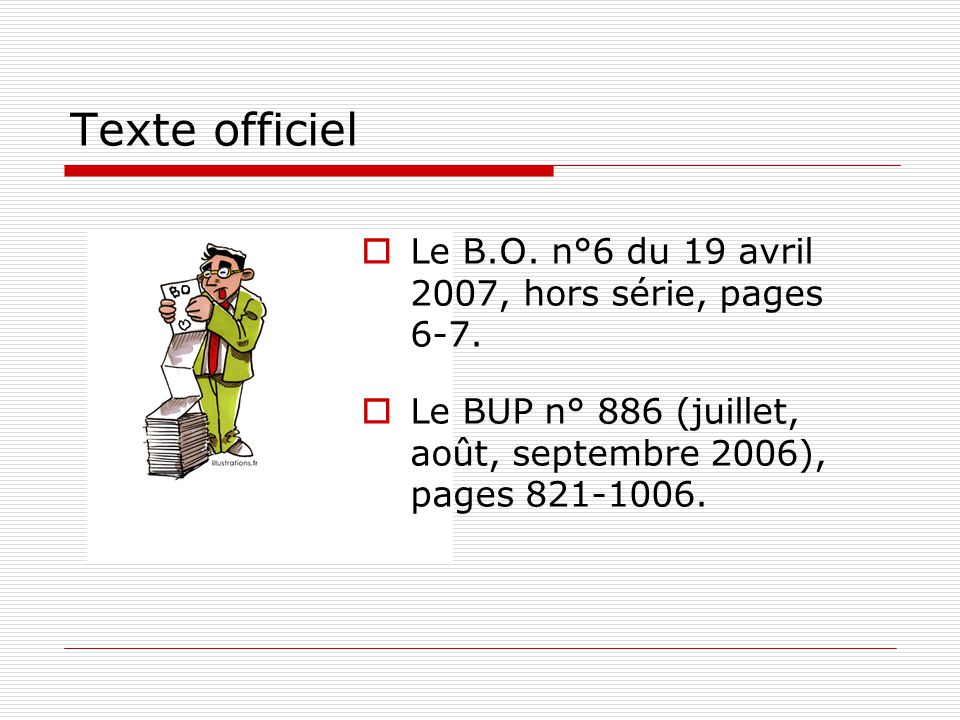 Texte officiel Le B.O. n°6 du 19 avril 2007, hors série, pages 6-7.