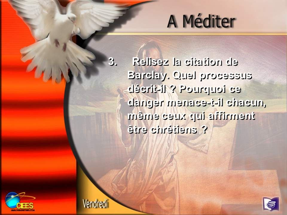 3. Relisez la citation de Barclay. Quel processus décrit-il