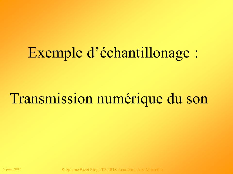 Exemple d'échantillonage :