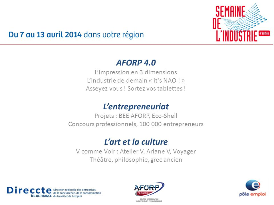 AFORP 4.0 L'impression en 3 dimensions L'industrie de demain « it's NAO ! » Asseyez vous .