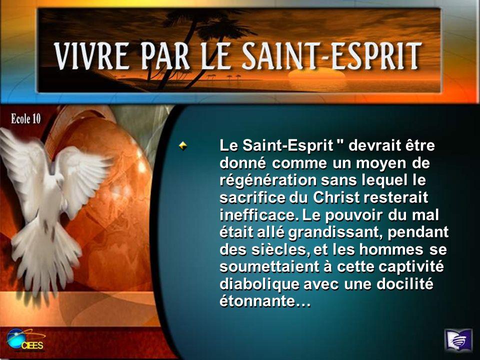 Le Saint-Esprit devrait être donné comme un moyen de régénération sans lequel le sacrifice du Christ resterait inefficace.