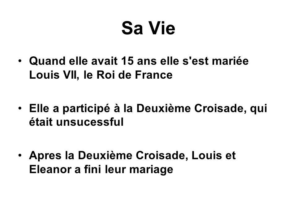 Sa VieQuand elle avait 15 ans elle s est mariée Louis VII, le Roi de France. Elle a participé à la Deuxième Croisade, qui était unsucessful.