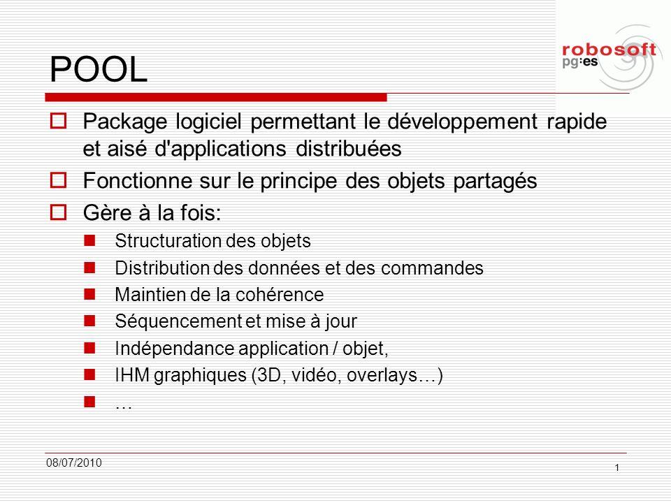 POOL Package logiciel permettant le développement rapide et aisé d applications distribuées. Fonctionne sur le principe des objets partagés.