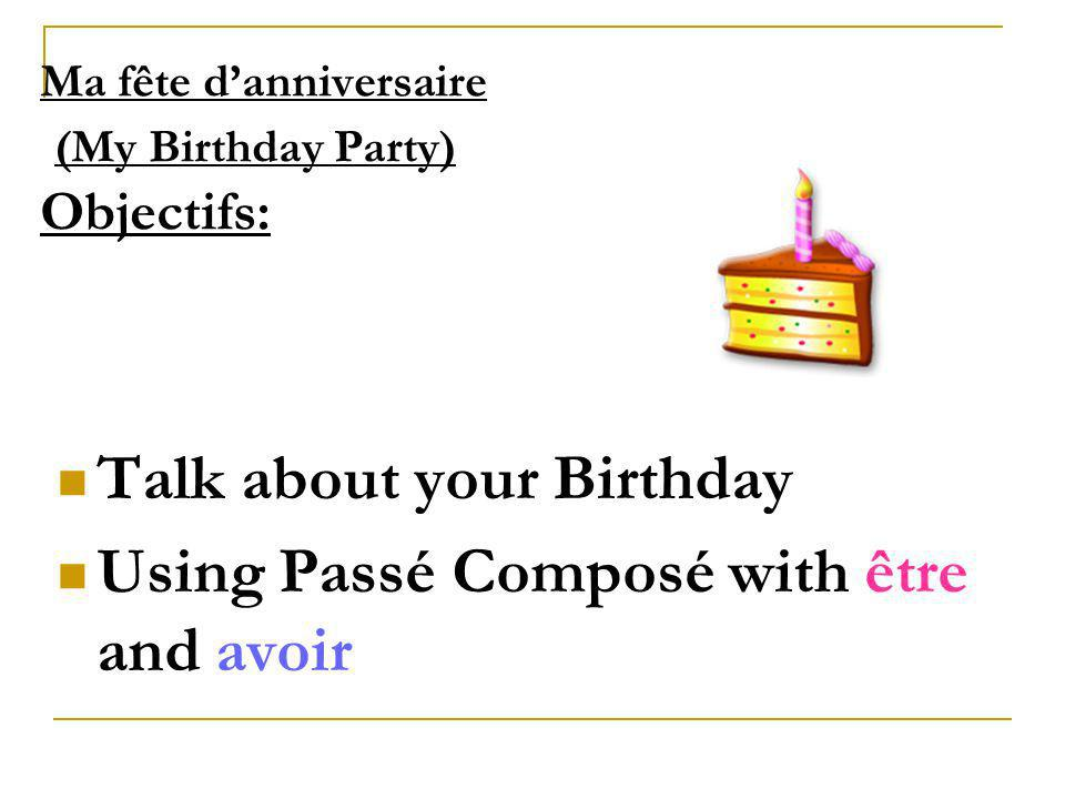 Ma fête d'anniversaire (My Birthday Party) Objectifs: