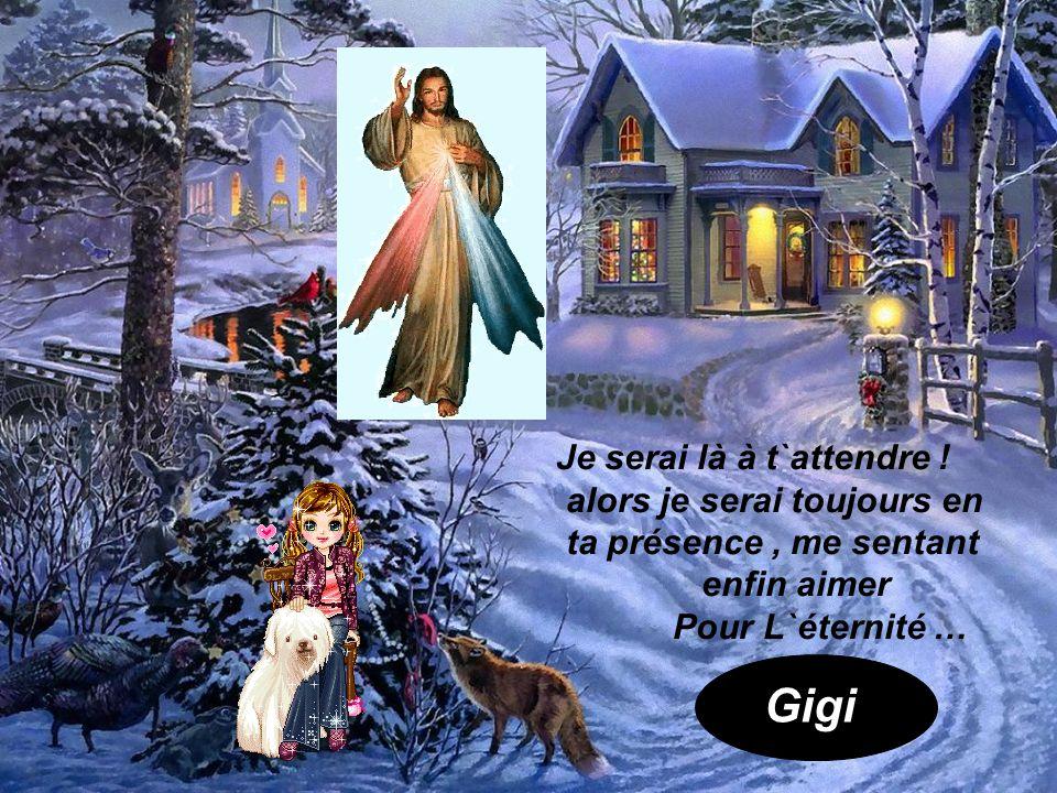 Gigi Je serai là à t`attendre ! alors je serai toujours en