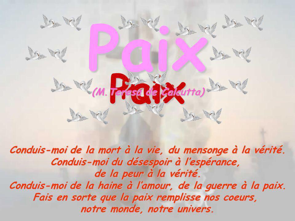 Paix Paix Paix (M.Teresa de Calcutta)