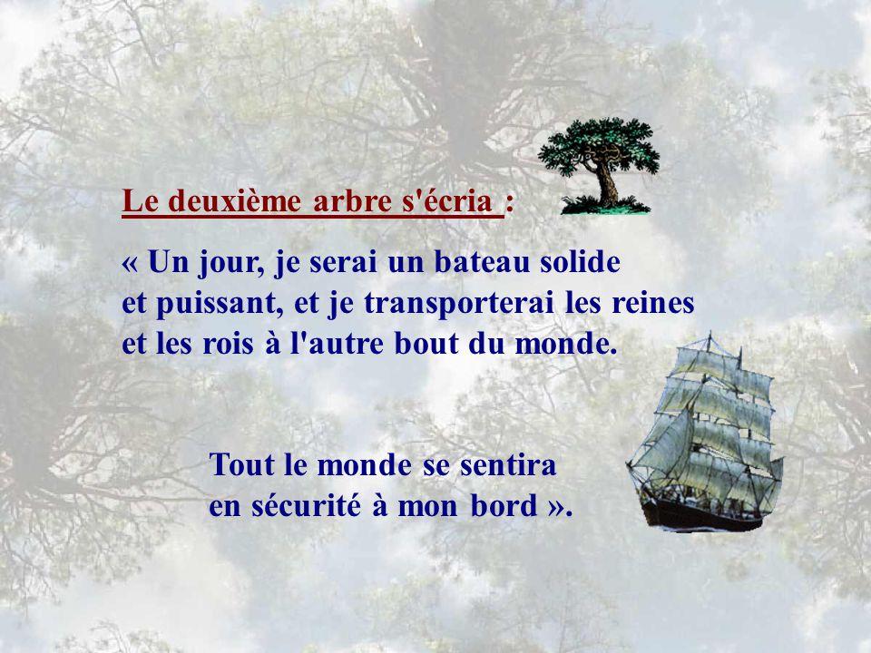 Le deuxième arbre s écria :