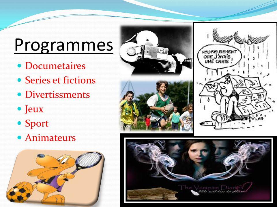 Programmes Documetaires Series et fictions Divertissments Jeux Sport