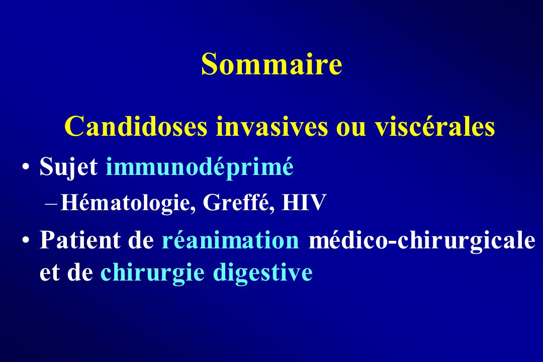 Candidoses invasives ou viscérales