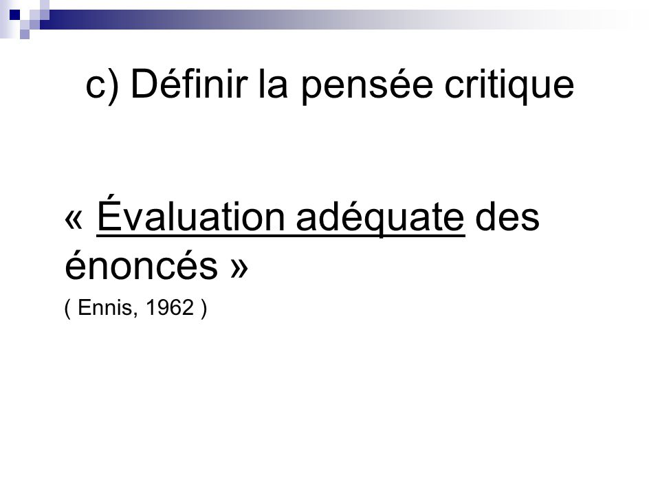 c) Définir la pensée critique