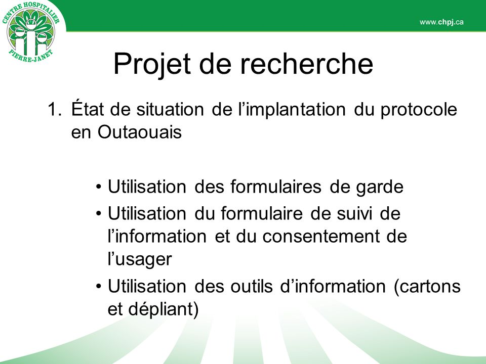 Projet de recherche État de situation de l'implantation du protocole en Outaouais. Utilisation des formulaires de garde.