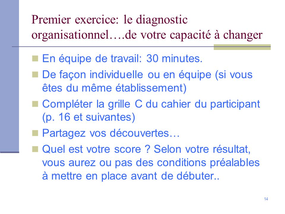 Premier exercice: le diagnostic organisationnel…