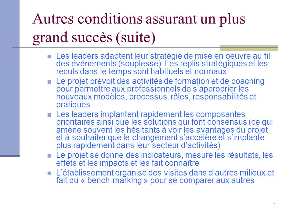 Autres conditions assurant un plus grand succès (suite)