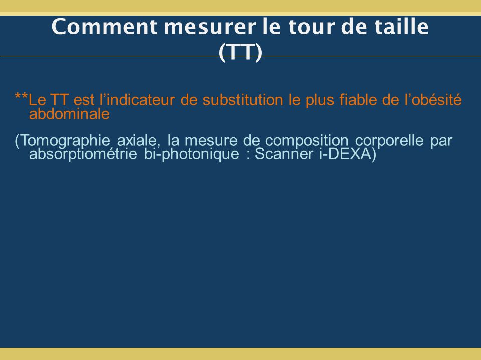 Comment mesurer le tour de taille (TT)