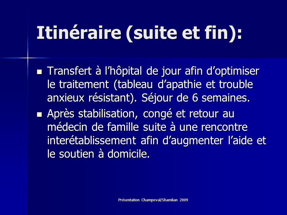 Itinéraire (suite et fin):