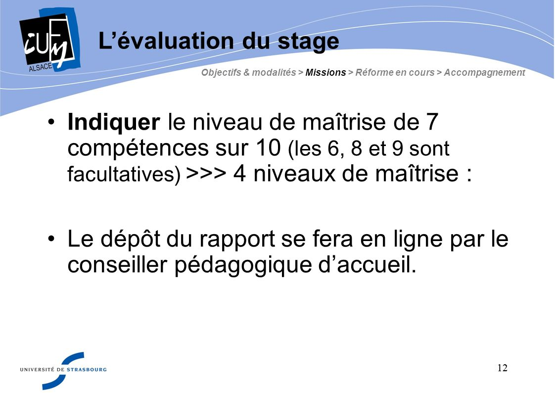 L'évaluation du stage Objectifs & modalités > Missions > Réforme en cours > Accompagnement.