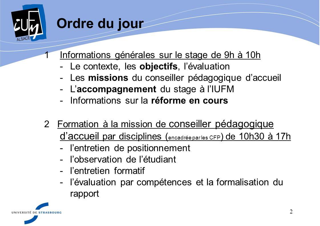 Ordre du jour Informations générales sur le stage de 9h à 10h