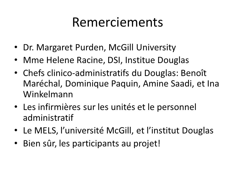 Remerciements Dr. Margaret Purden, McGill University