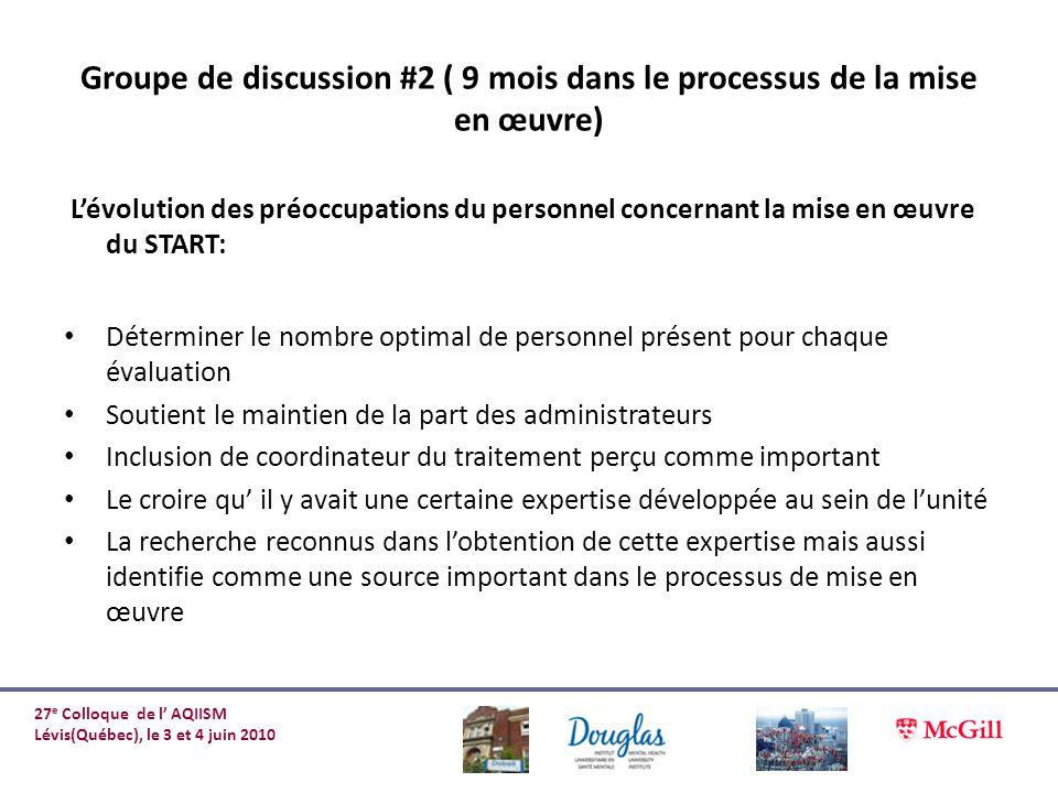 Groupe de discussion #2 ( 9 mois dans le processus de la mise en œuvre)