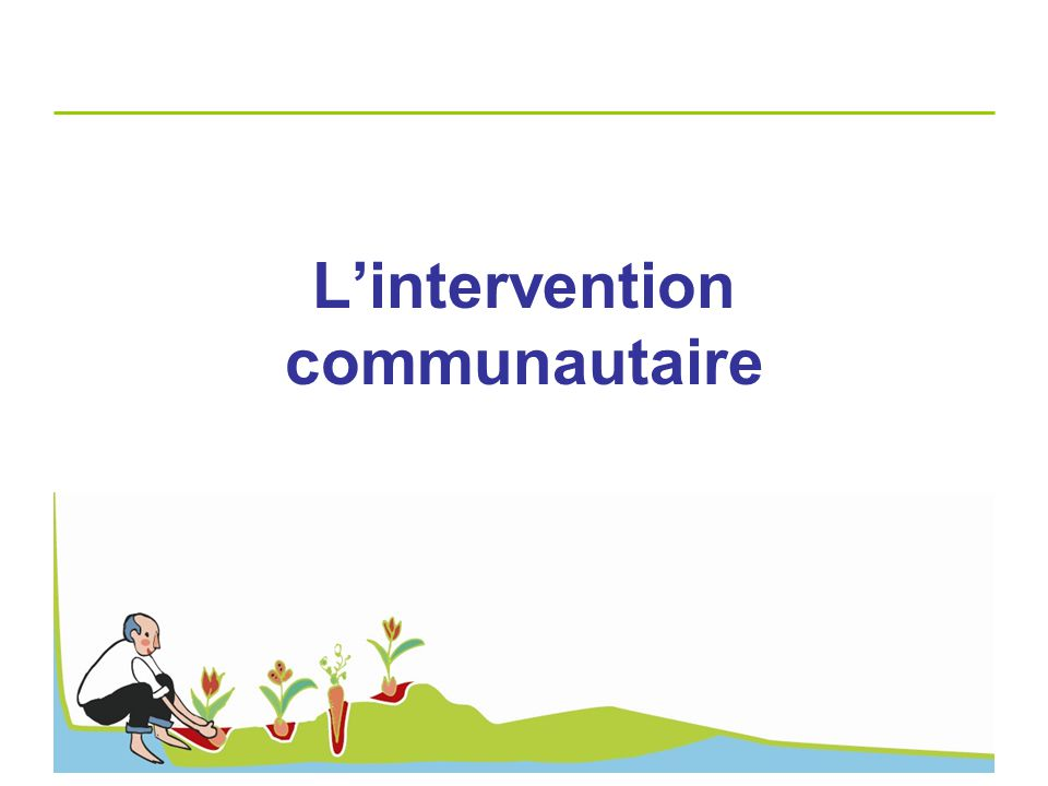 L'intervention communautaire