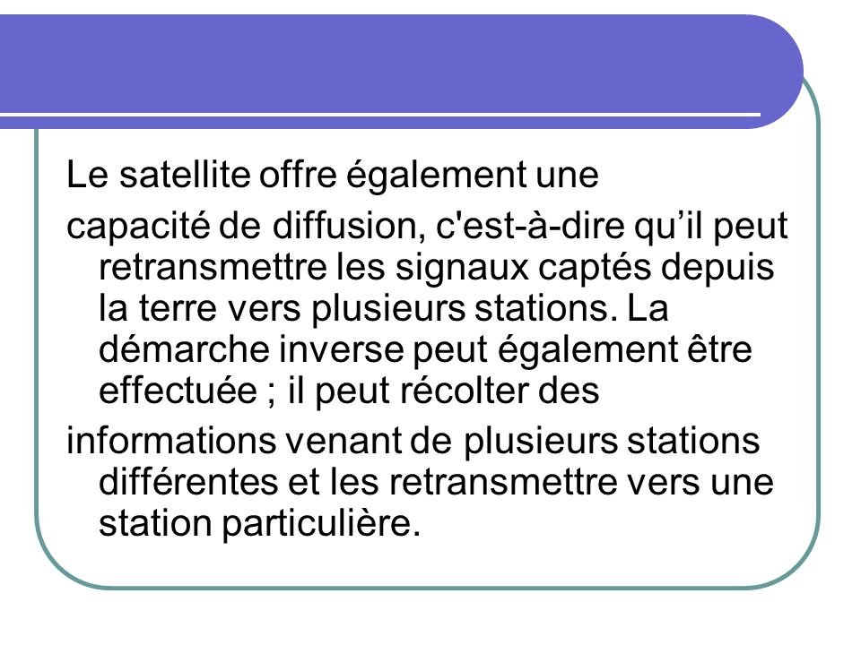 Le satellite offre également une