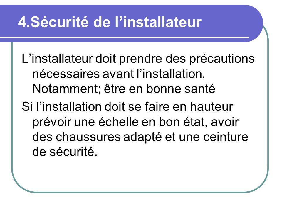 4.Sécurité de l'installateur