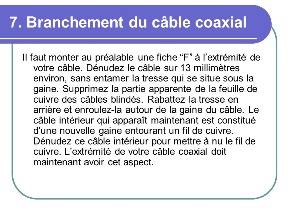 7. Branchement du câble coaxial