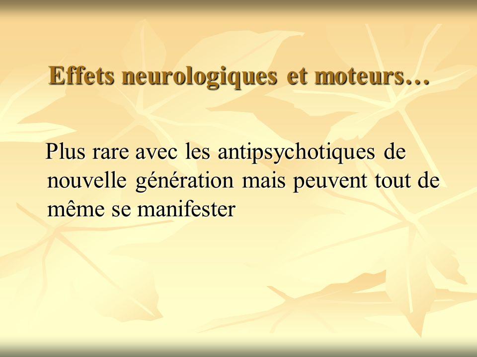 Effets neurologiques et moteurs…