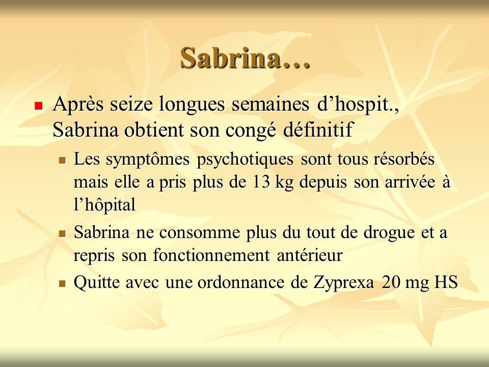 Sabrina… Après seize longues semaines d'hospit., Sabrina obtient son congé définitif.