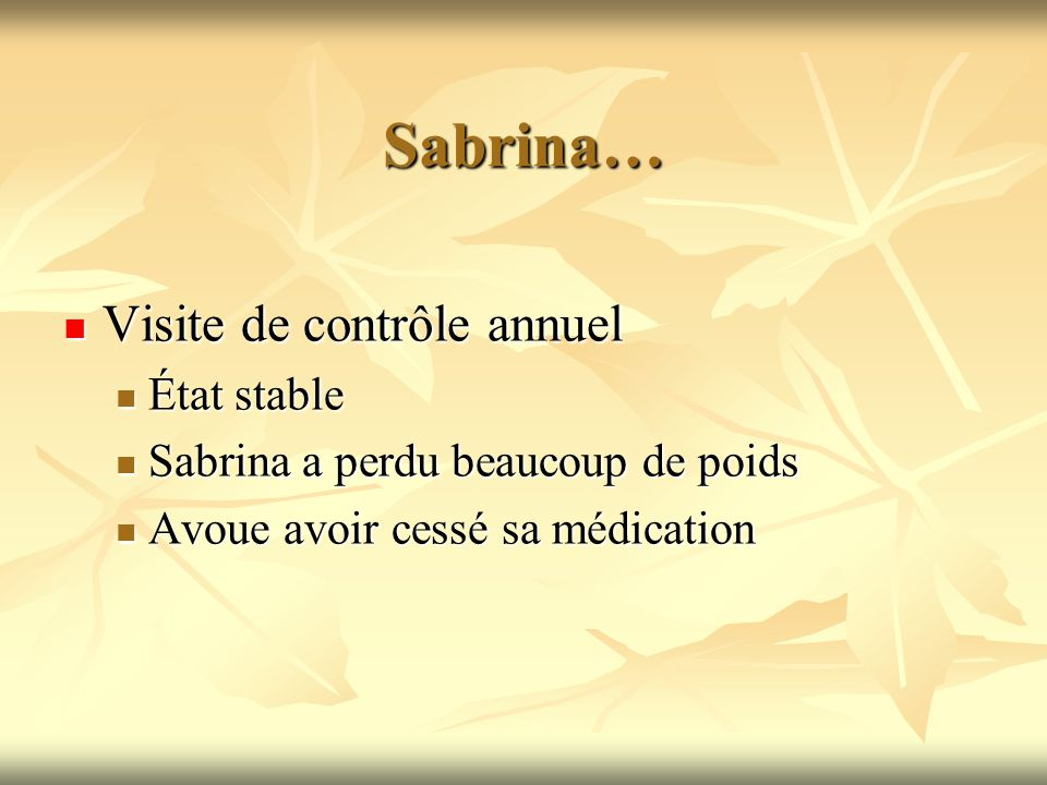Sabrina… Visite de contrôle annuel État stable