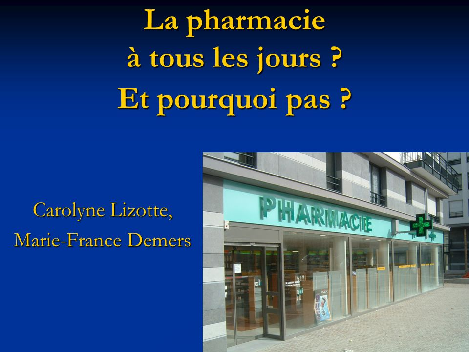 La pharmacie à tous les jours Et pourquoi pas