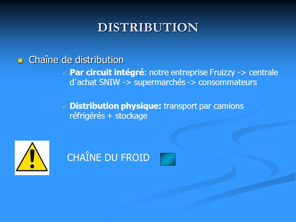DISTRIBUTION Chaîne de distribution CHAÎNE DU FROID