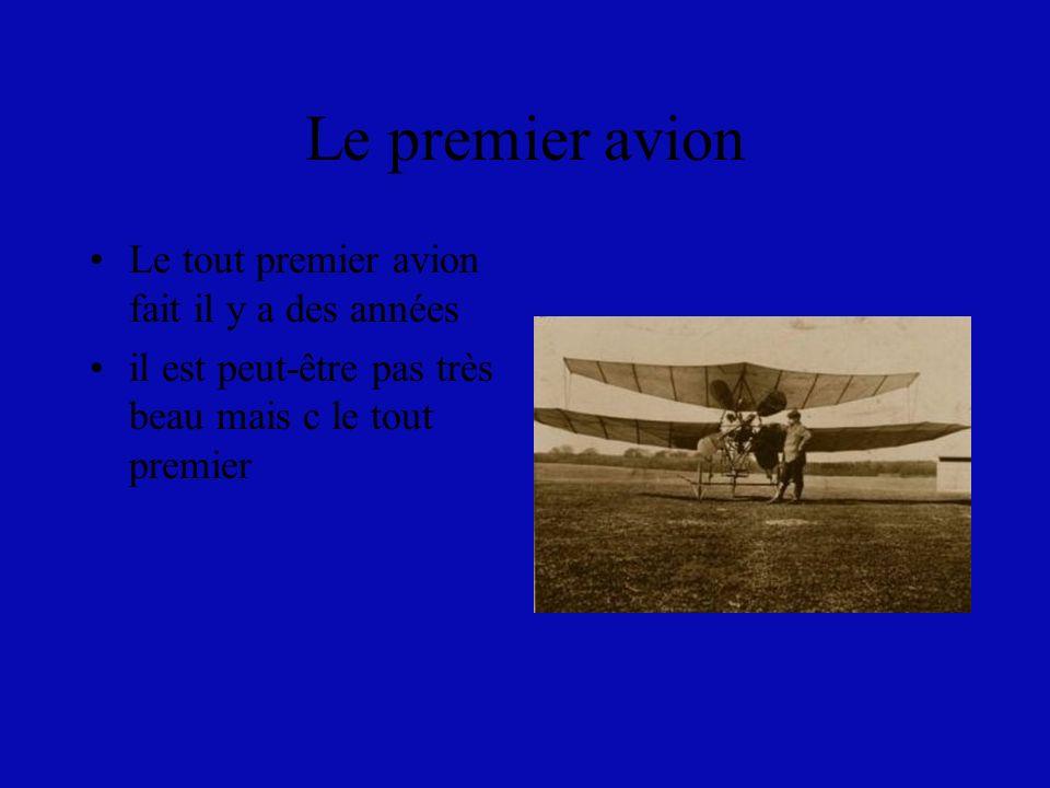 Le premier avion Le tout premier avion fait il y a des années