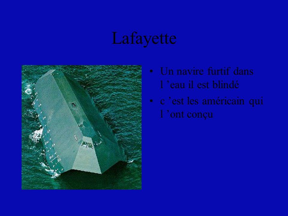 Lafayette Un navire furtif dans l 'eau il est blindé