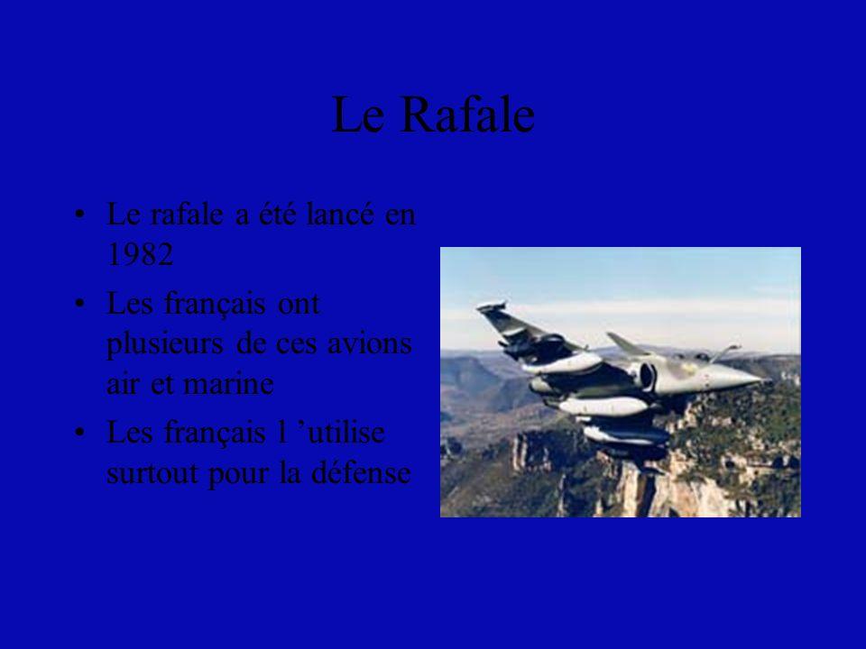Le Rafale Le rafale a été lancé en 1982