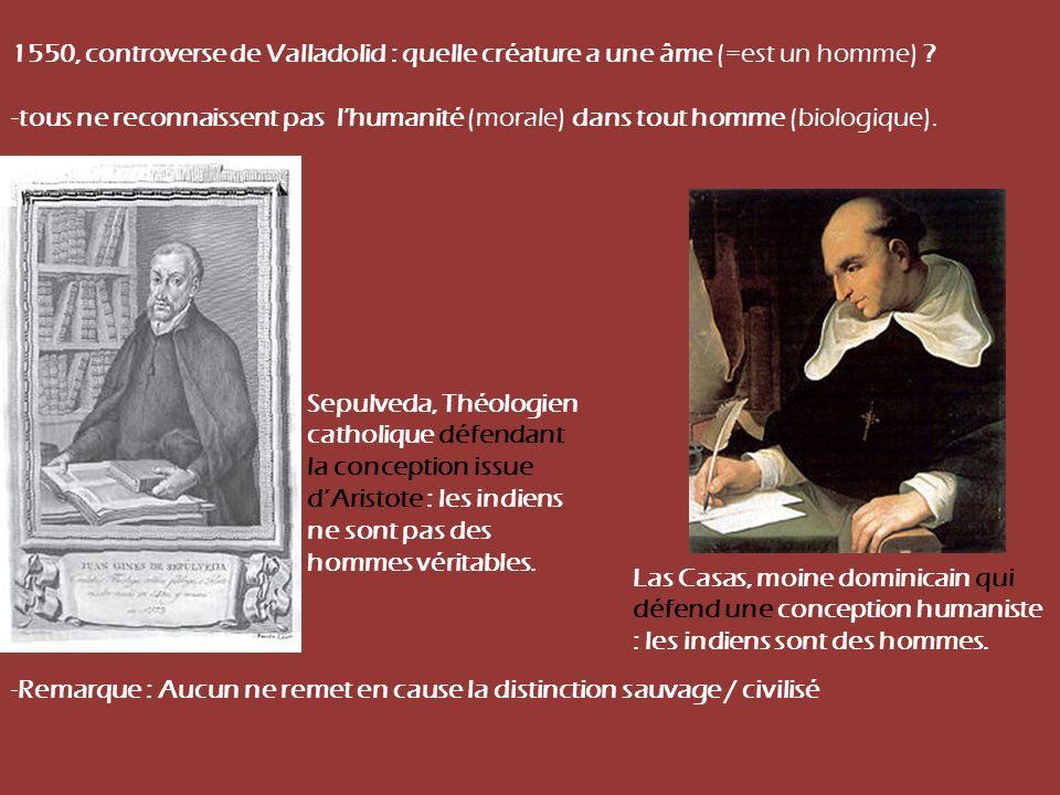1550, controverse de Valladolid : quelle créature a une âme (=est un homme)