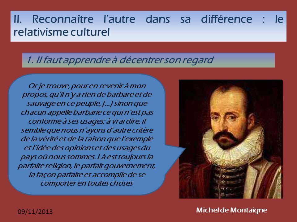 II. Reconnaître l'autre dans sa différence : le relativisme culturel