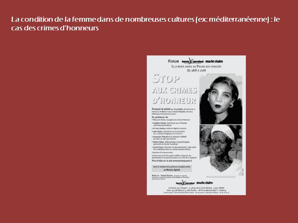 La condition de la femme dans de nombreuses cultures (ex: méditerranéenne) : le cas des crimes d'honneurs