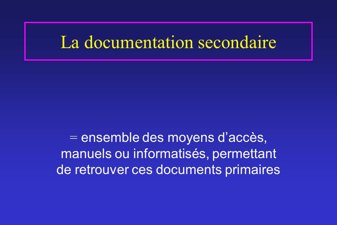 La documentation secondaire