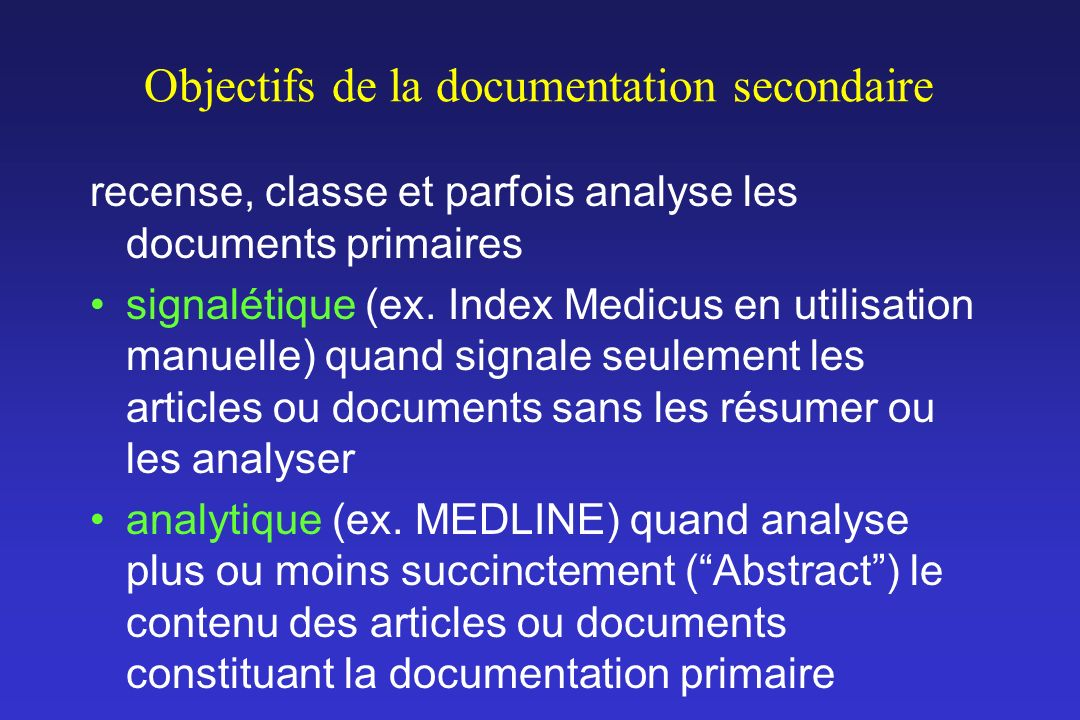 Objectifs de la documentation secondaire