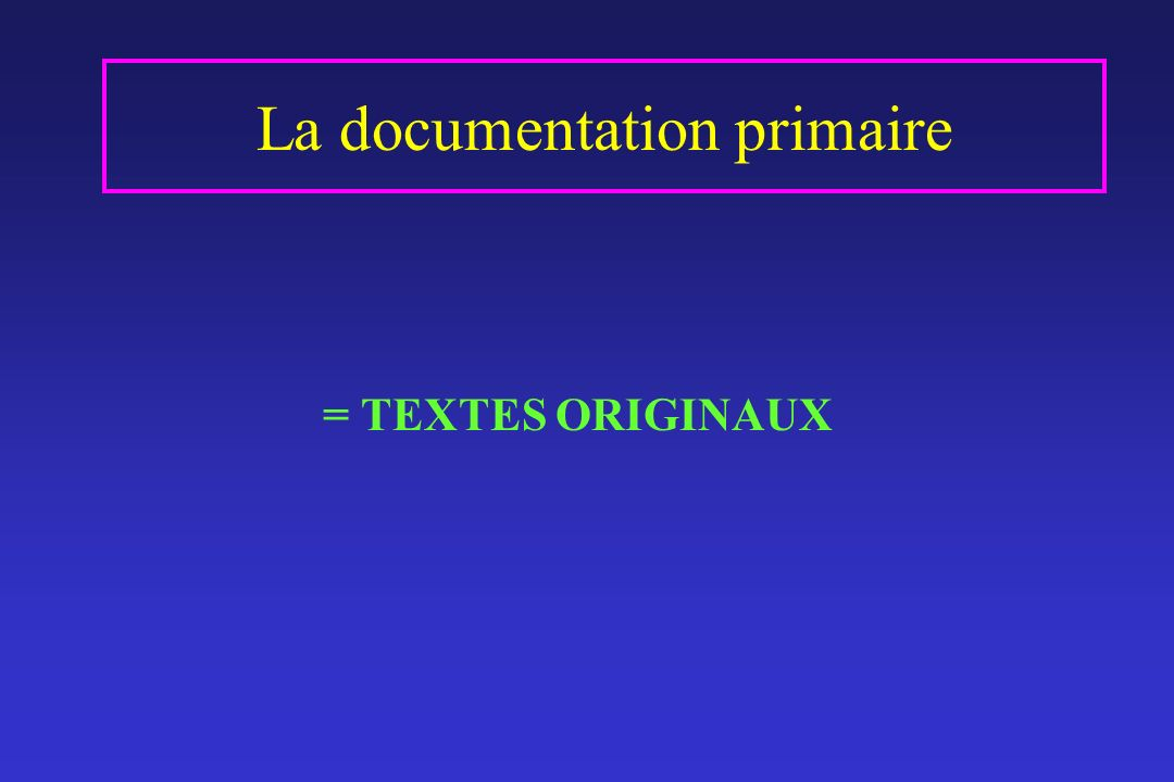 La documentation primaire