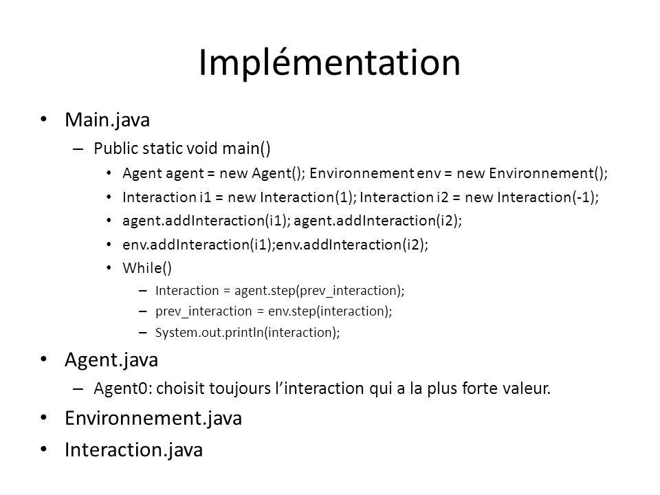 Implémentation Main.java Agent.java Environnement.java