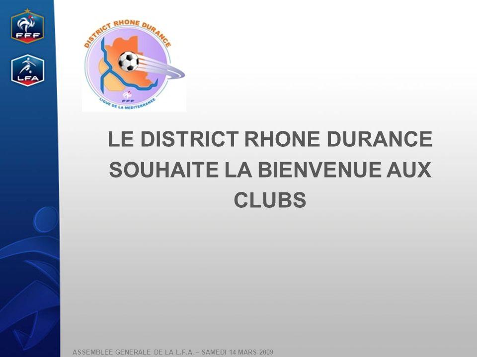 LE DISTRICT RHONE DURANCE SOUHAITE LA BIENVENUE AUX CLUBS