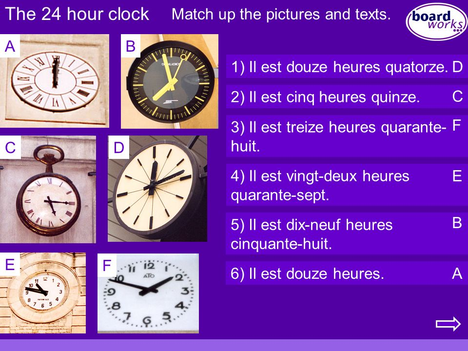The 24 hour clock Match up the pictures and texts. A B