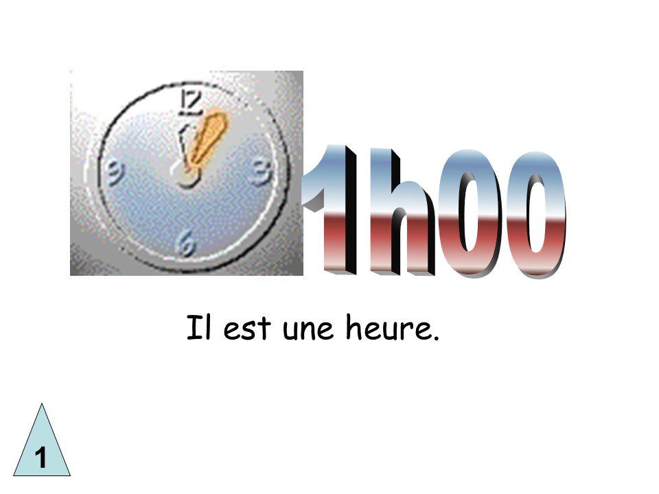 1h00 Il est une heure. 1